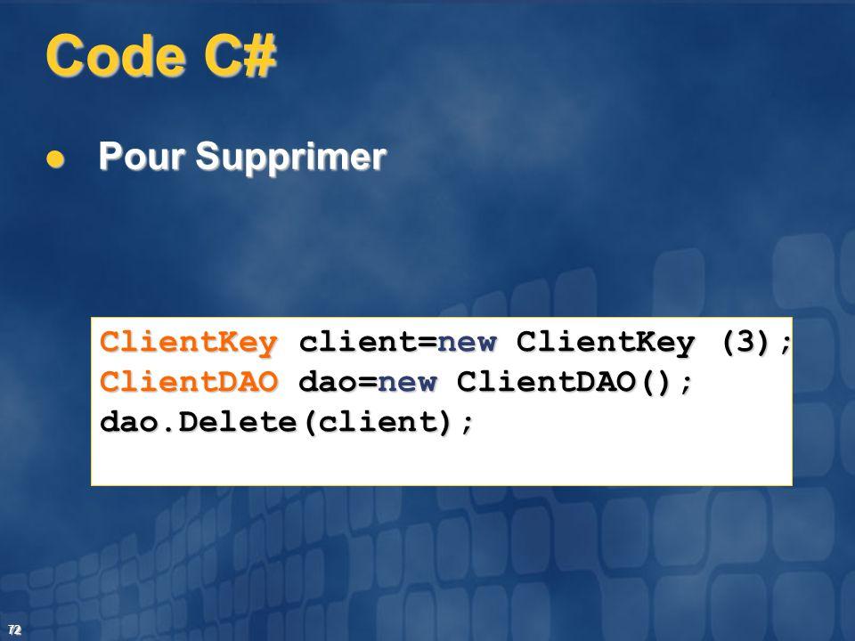 Code C# Pour Supprimer ClientKey client=new ClientKey (3);