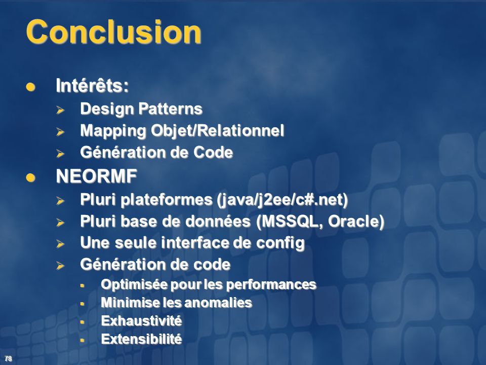 Conclusion Intérêts: NEORMF Design Patterns Mapping Objet/Relationnel