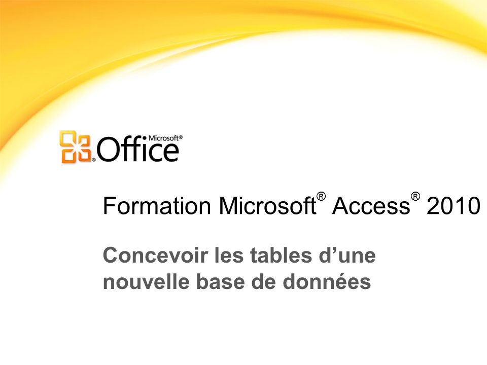 Formation Microsoft® Access® 2010