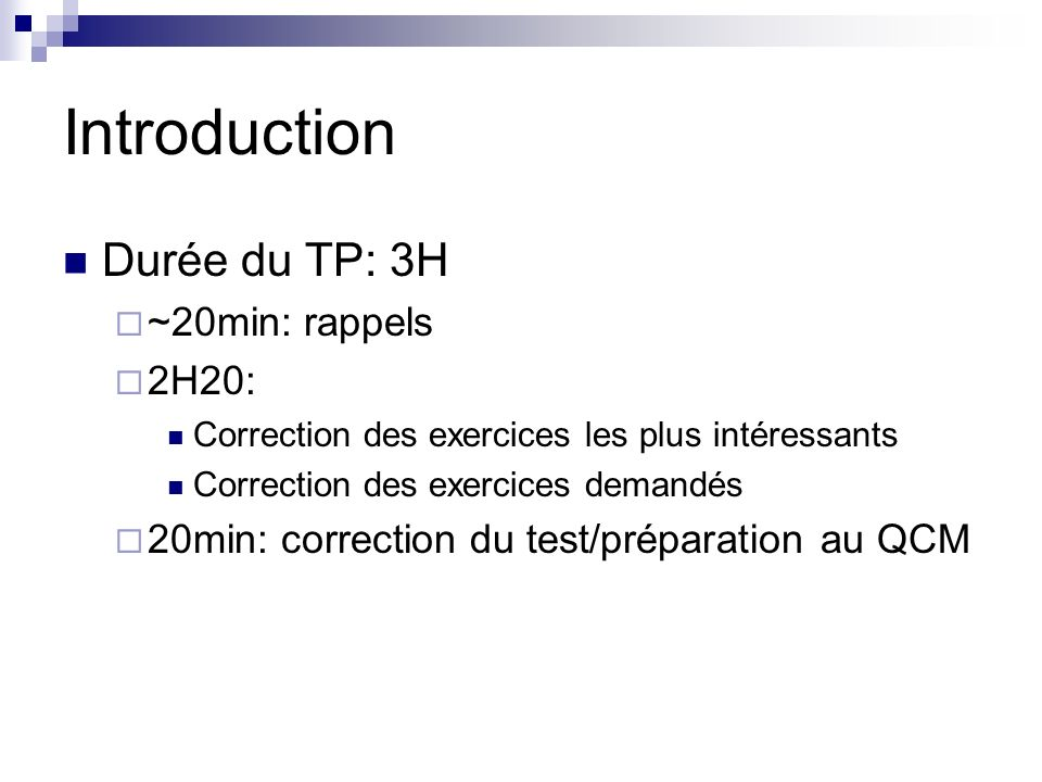 Introduction Durée du TP: 3H ~20min: rappels 2H20: