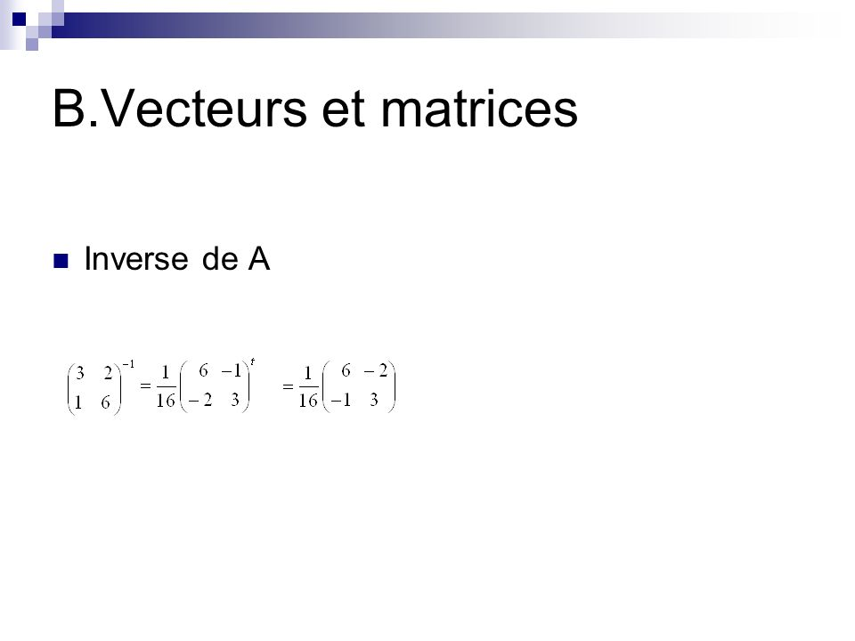 B.Vecteurs et matrices Inverse de A