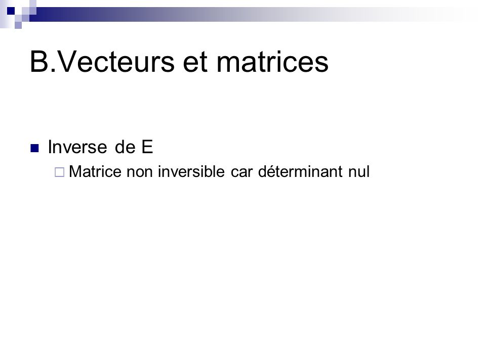 B.Vecteurs et matrices Inverse de E
