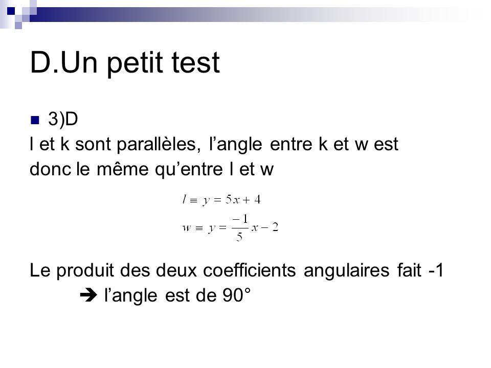 D.Un petit test 3)D l et k sont parallèles, l'angle entre k et w est