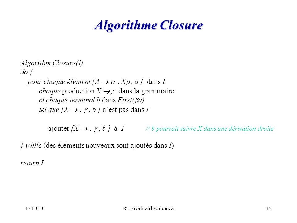 Algorithme Closure Algorithm Closure(I) do {