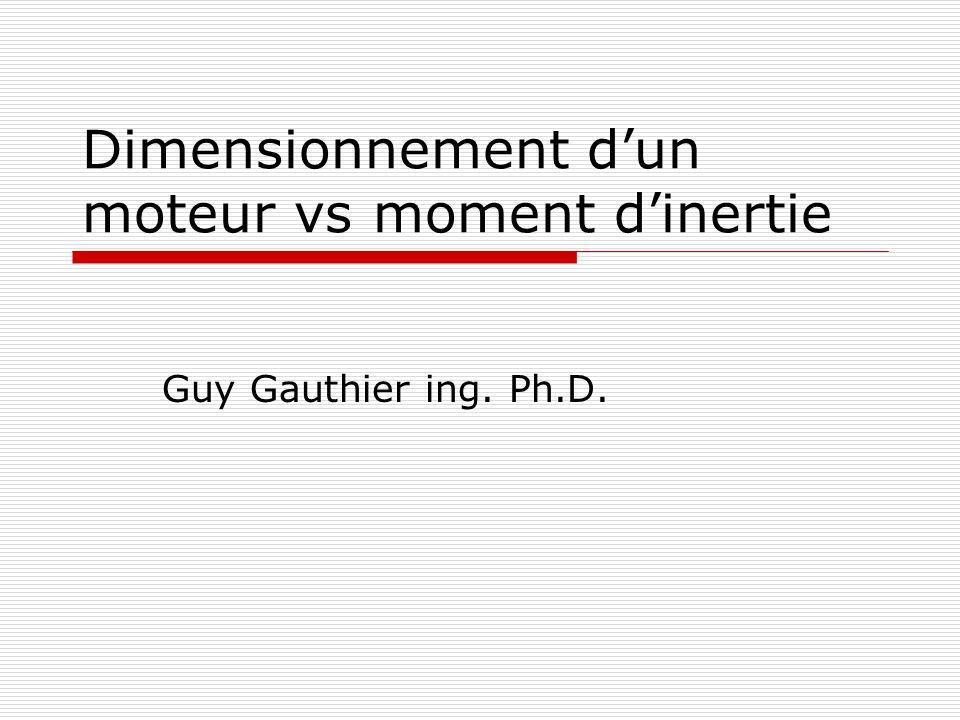 Dimensionnement d'un moteur vs moment d'inertie