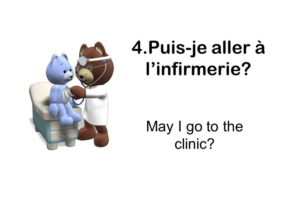 4.Puis-je aller à l'infirmerie