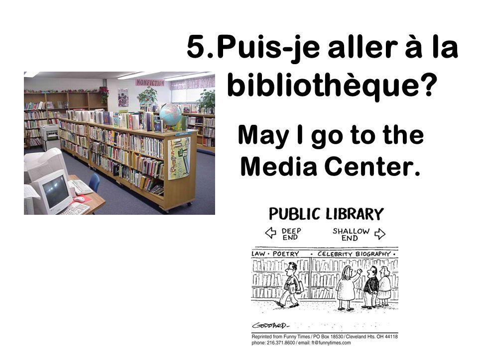 May I go to the Media Center.