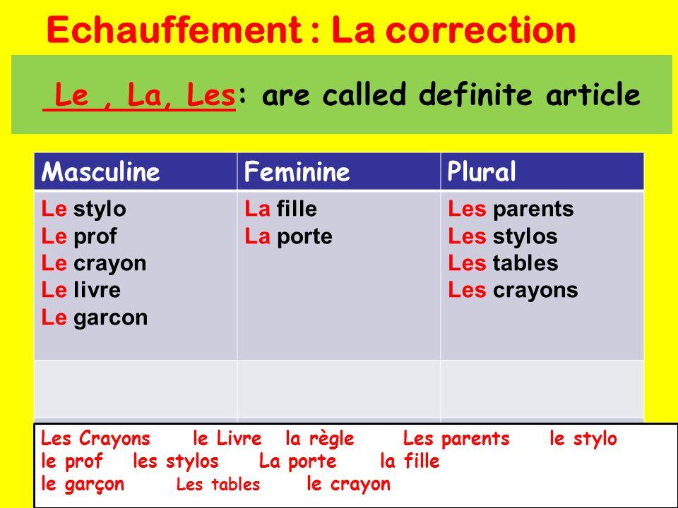 Le , La, Les: are called definite article