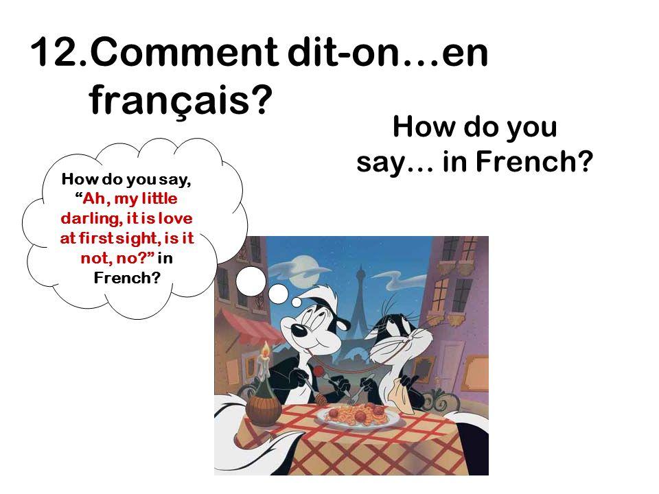 12.Comment dit-on…en français