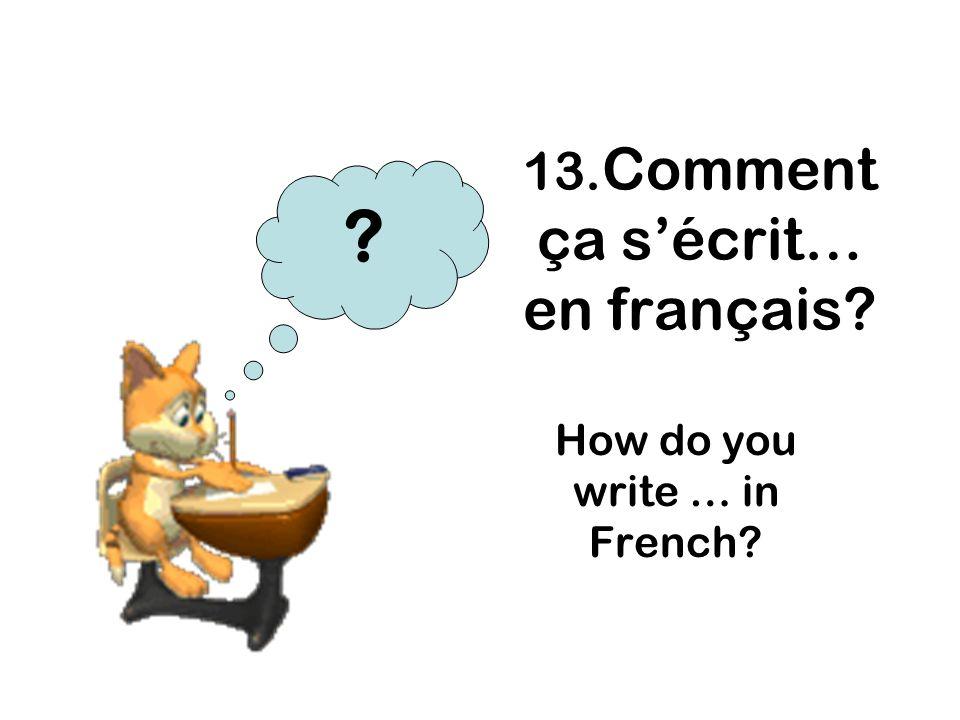 13.Comment ça s'écrit… en français