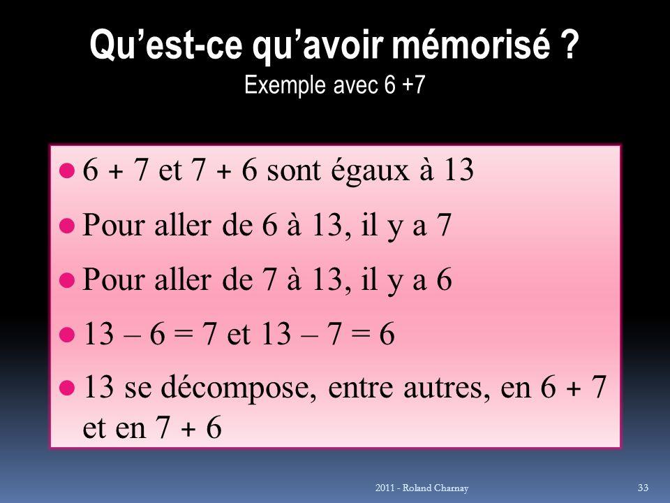 Qu'est-ce qu'avoir mémorisé Exemple avec 6 +7