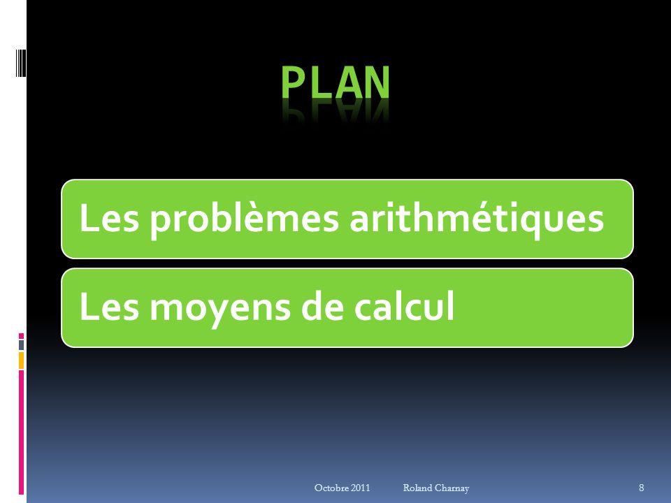 Plan Les problèmes arithmétiques Les moyens de calcul