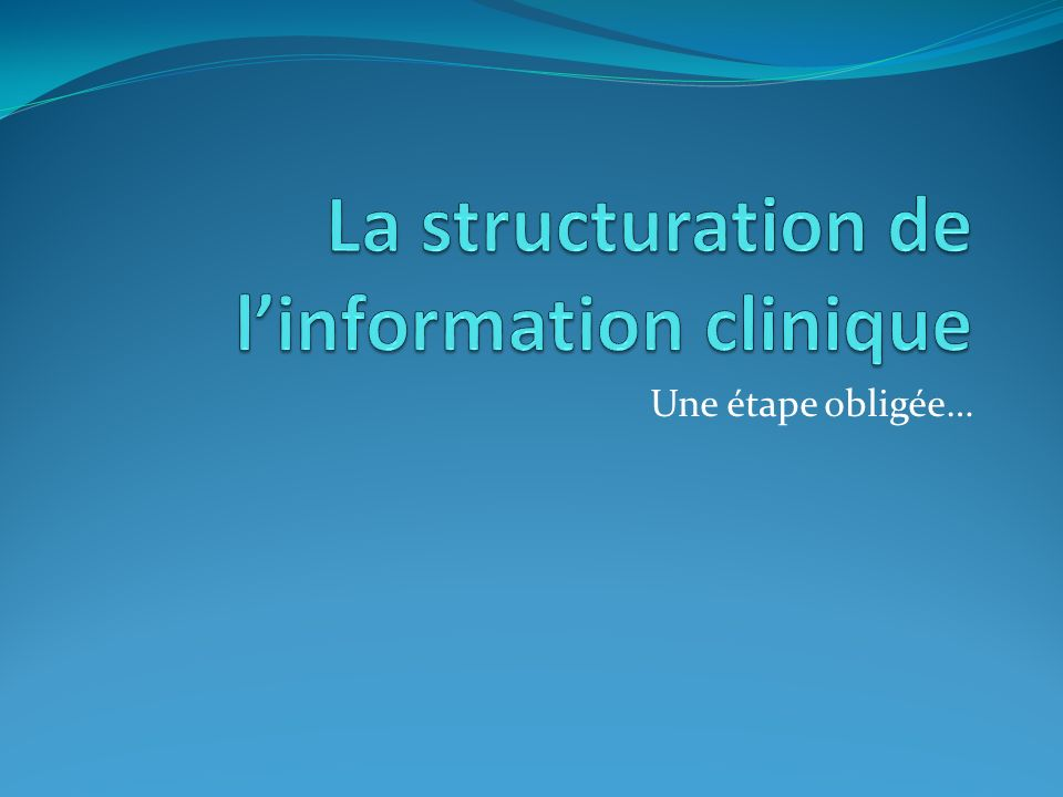 La structuration de l'information clinique