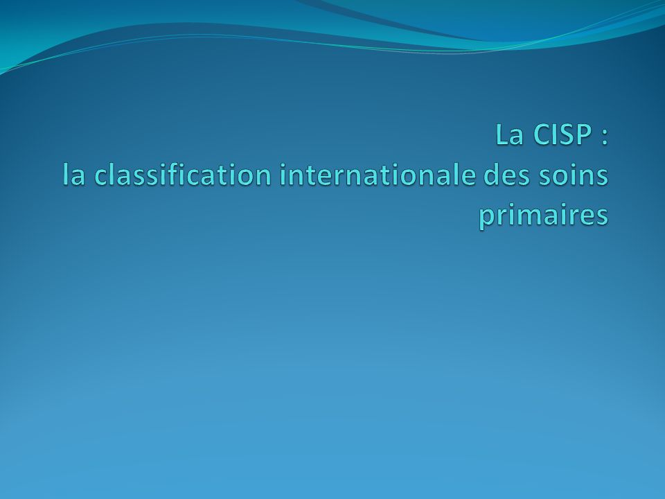 La CISP : la classification internationale des soins primaires