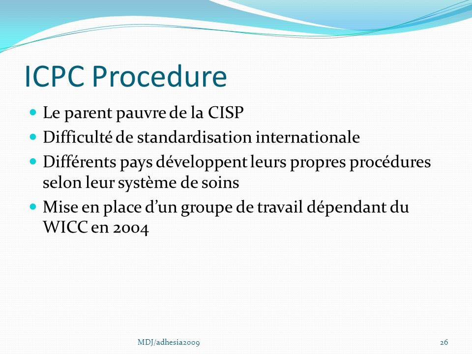 ICPC Procedure Le parent pauvre de la CISP