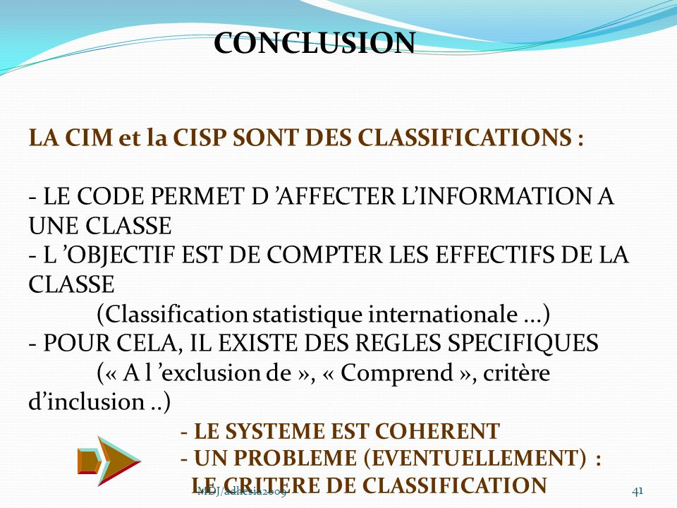 CONCLUSION LA CIM et la CISP SONT DES CLASSIFICATIONS :