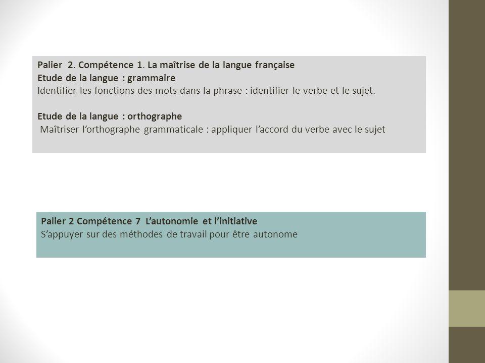Palier 2. Compétence 1. La maîtrise de la langue française