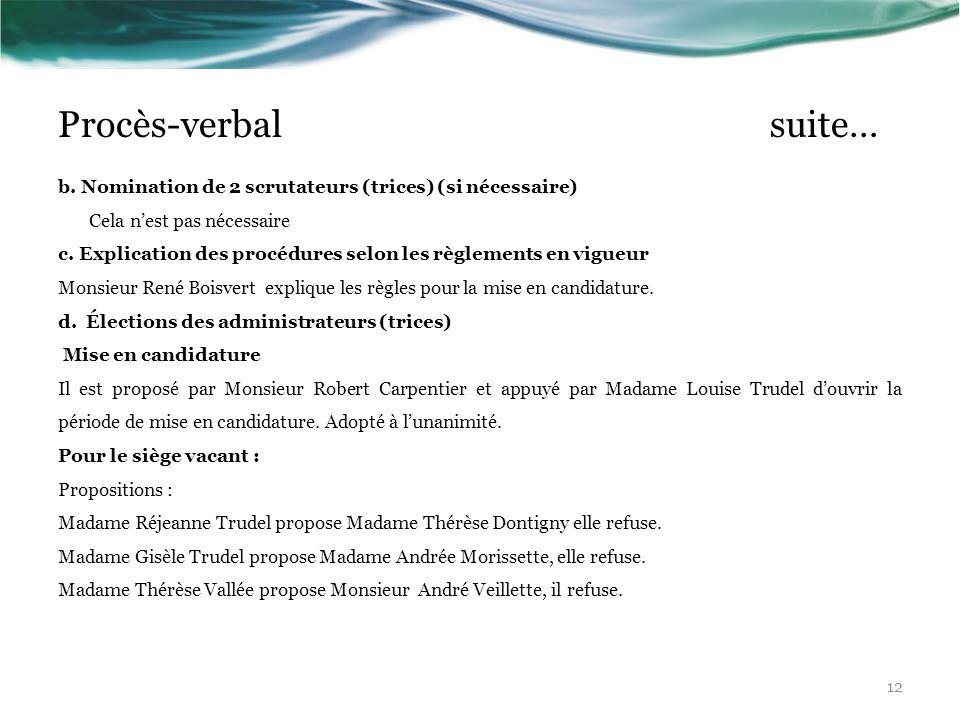 Procès-verbal suite… b. Nomination de 2 scrutateurs (trices) (si nécessaire)
