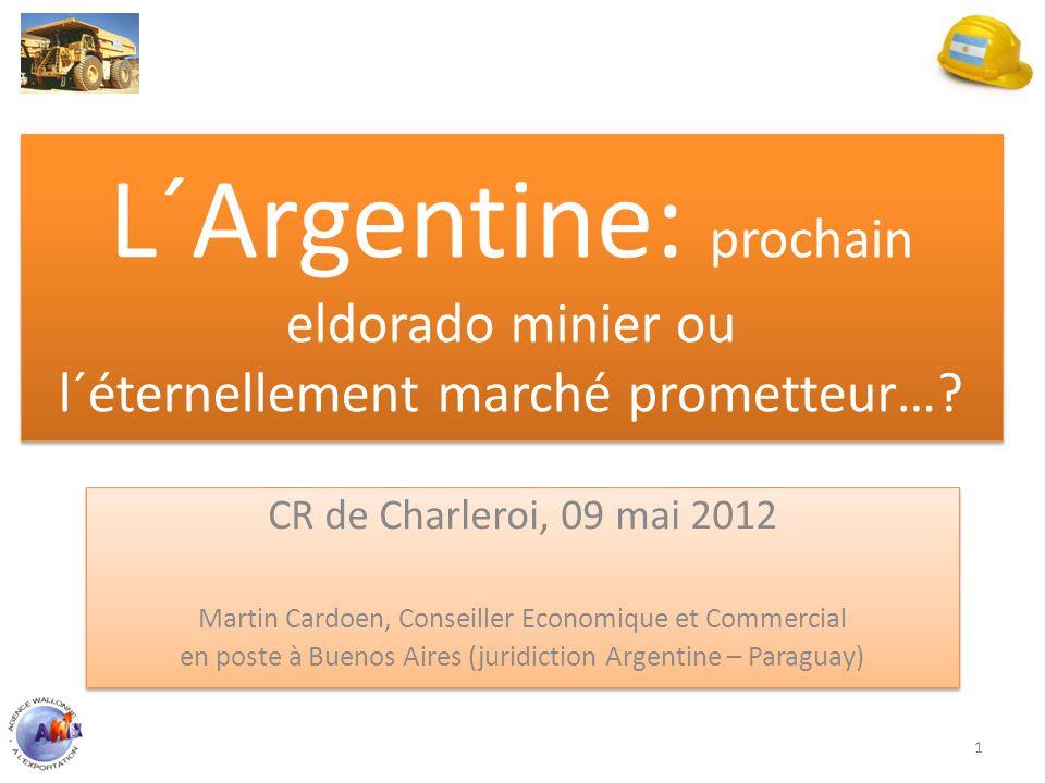 L´Argentine: prochain eldorado minier ou l´éternellement marché prometteur…