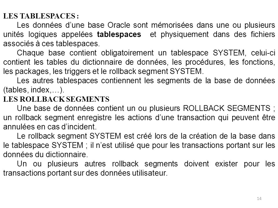 LES TABLESPACES :