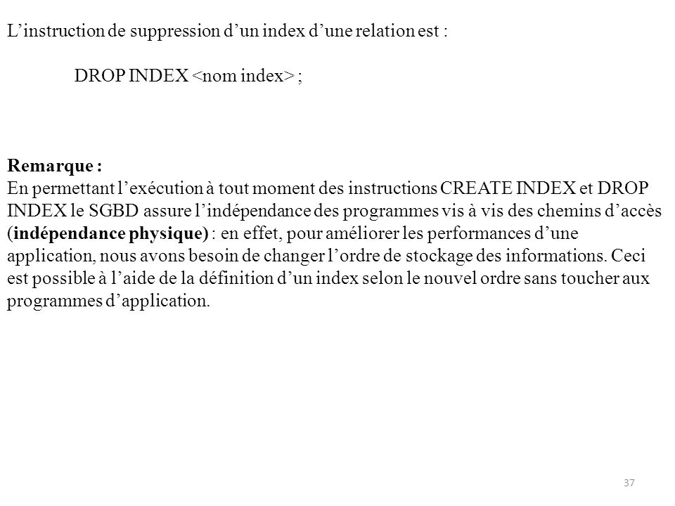 L'instruction de suppression d'un index d'une relation est :