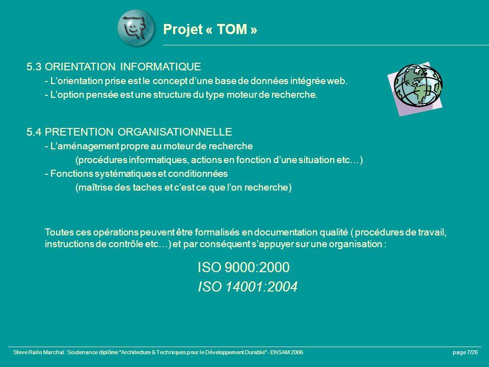 Projet « TOM » 5.3 ORIENTATION INFORMATIQUE. - L'orientation prise est le concept d'une base de données intégrée web.