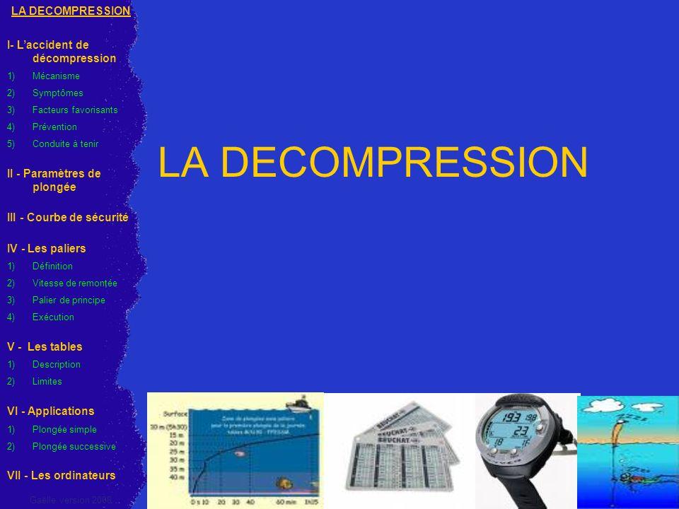LA DECOMPRESSION LA DECOMPRESSION I- L'accident de décompression