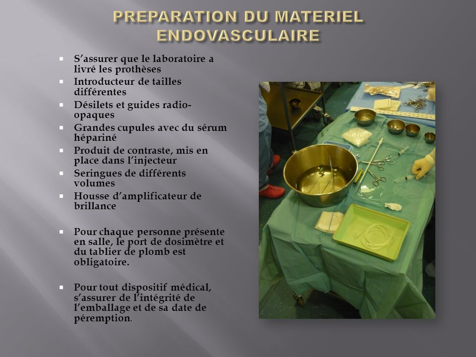 PREPARATION DU MATERIEL ENDOVASCULAIRE