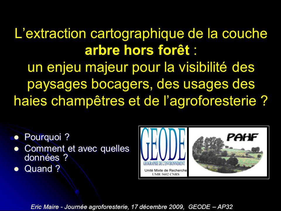 Eric Maire - Journée agroforesterie, 17 décembre 2009, GEODE – AP32
