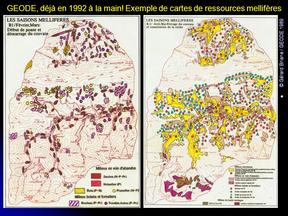 GEODE, déjà en 1992 à la main! Exemple de cartes de ressources mellifères