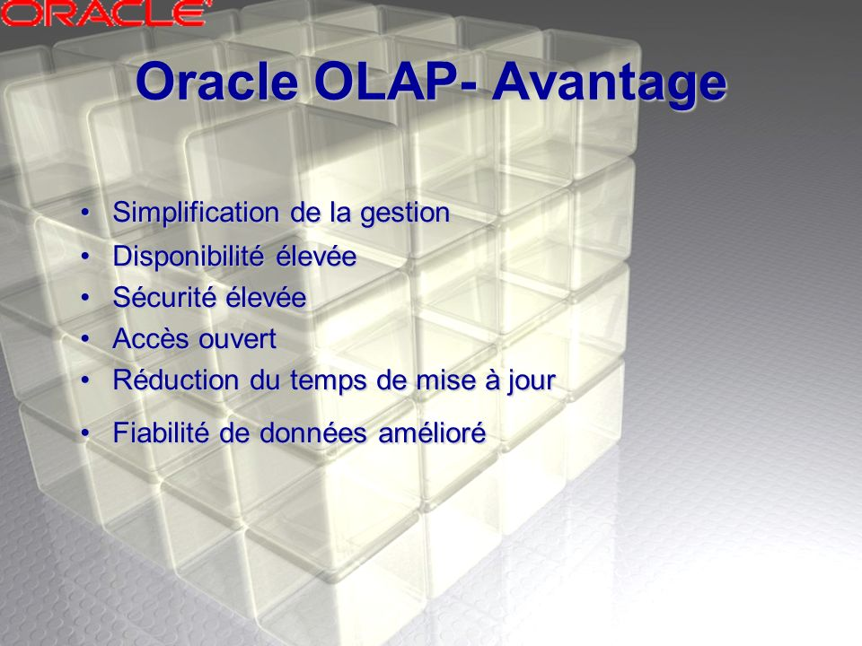 Oracle OLAP- Avantage Simplification de la gestion