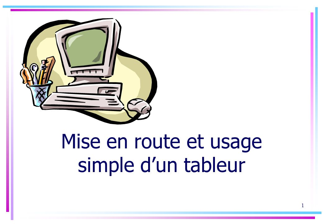 Mise en route et usage simple d'un tableur
