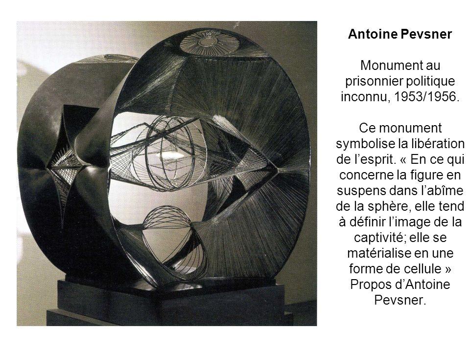 Antoine Pevsner Monument au prisonnier politique inconnu, 1953/1956