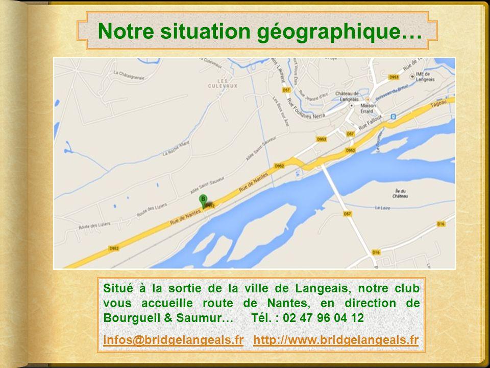 Notre situation géographique…