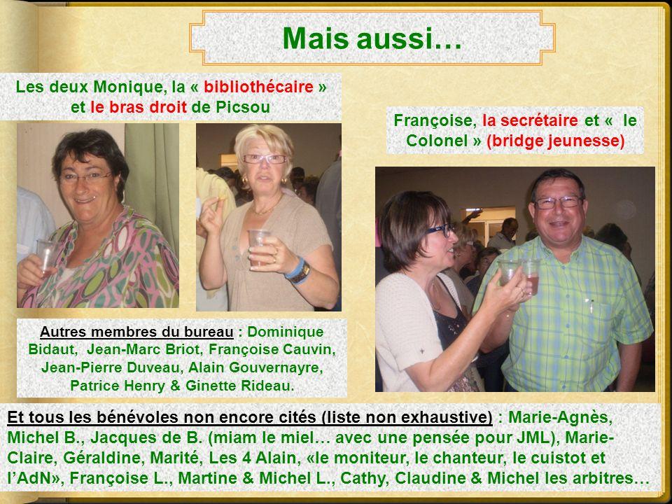 Mais aussi… Les deux Monique, la « bibliothécaire » et le bras droit de Picsou. Françoise, la secrétaire et « le Colonel » (bridge jeunesse)