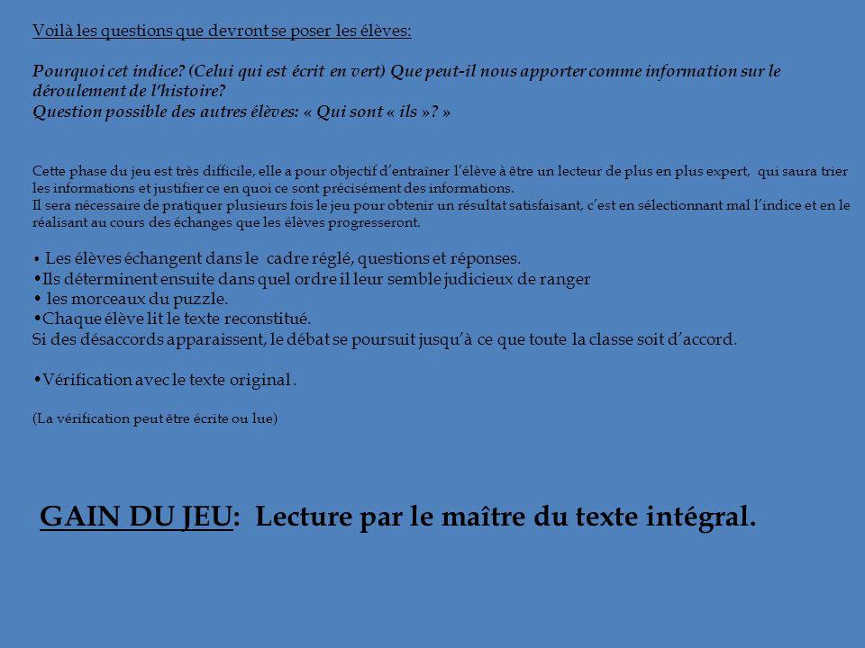 GAIN DU JEU: Lecture par le maître du texte intégral.