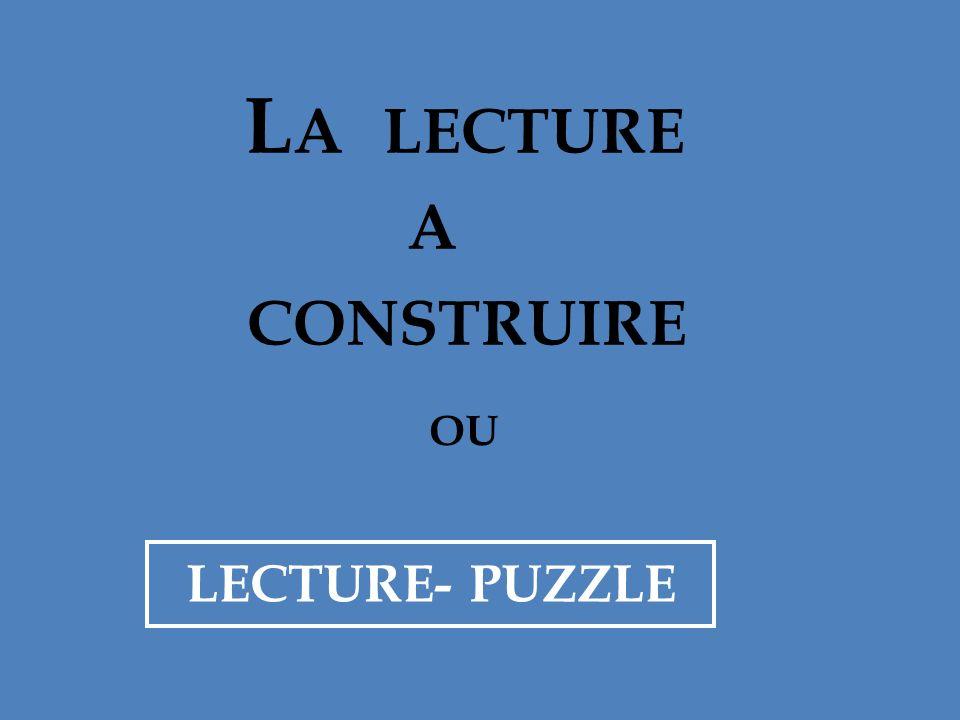 a construire La lecture LECTURE- PUZZLE ou