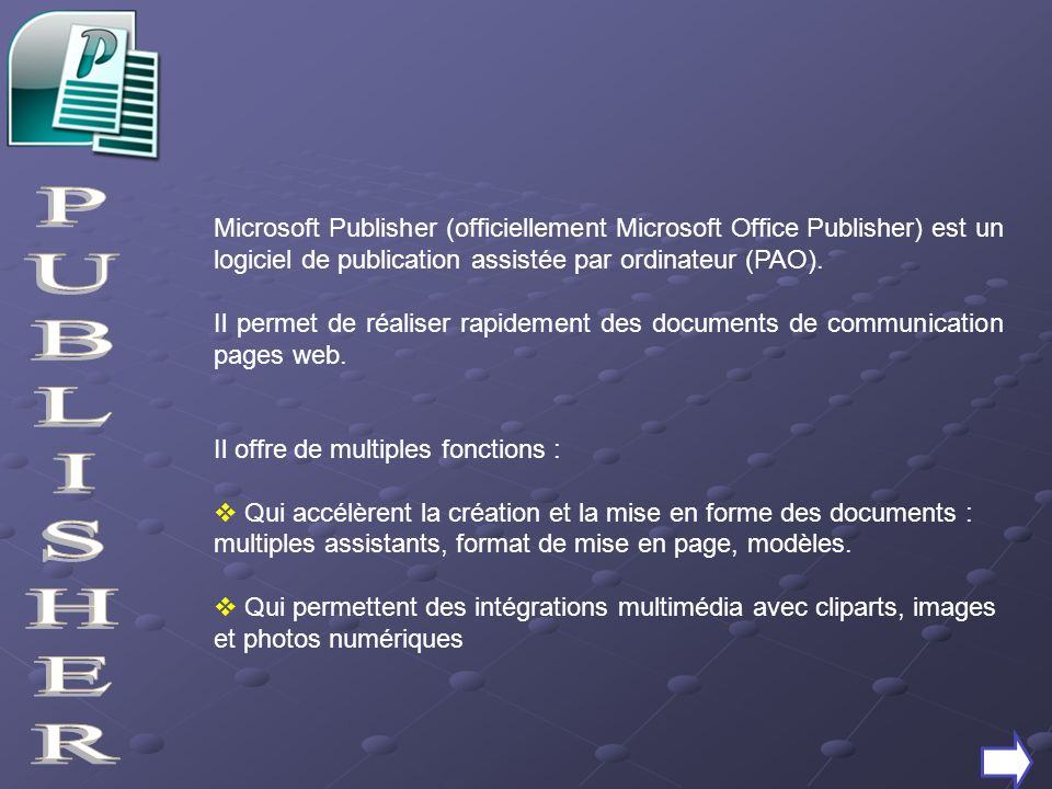 Microsoft Publisher (officiellement Microsoft Office Publisher) est un logiciel de publication assistée par ordinateur (PAO).