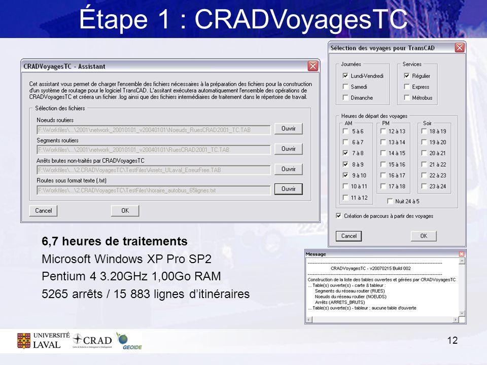 Étape 1 : CRADVoyagesTC 6,7 heures de traitements
