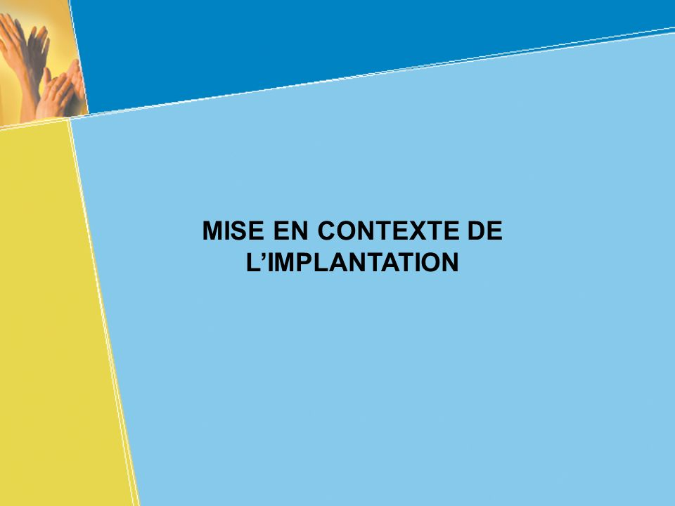 MISE EN CONTEXTE DE L'IMPLANTATION