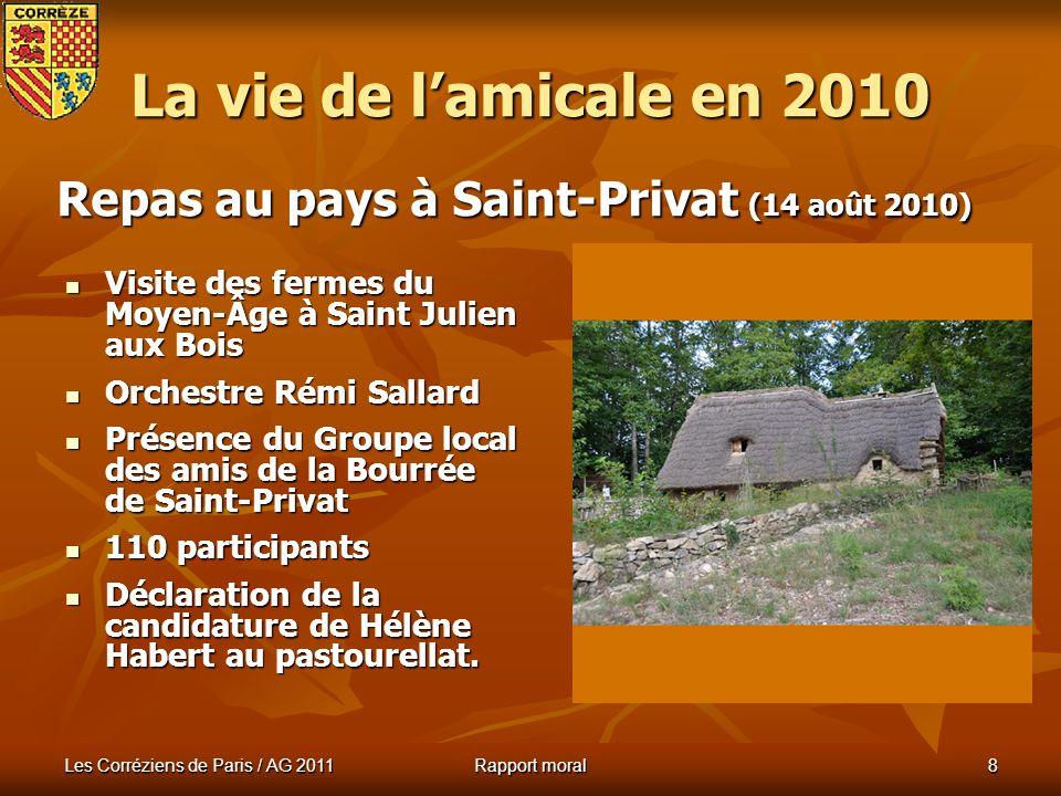 La vie de l'amicale en 2010 Repas au pays à Saint-Privat (14 août 2010) Visite des fermes du Moyen-Âge à Saint Julien aux Bois.