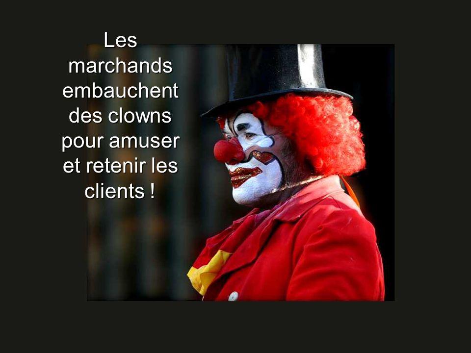 Les marchands embauchent des clowns pour amuser et retenir les clients !
