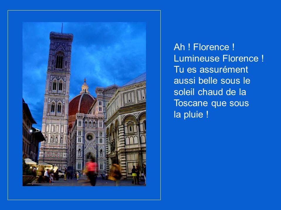 Ah ! Florence ! Lumineuse Florence !
