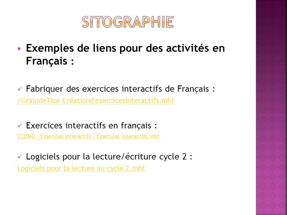 SITOGRAPHIE Exemples de liens pour des activités en Français :