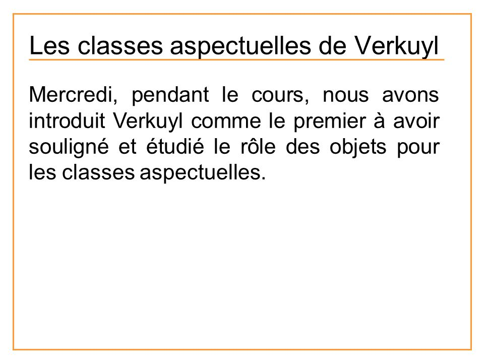 Les classes aspectuelles de Verkuyl