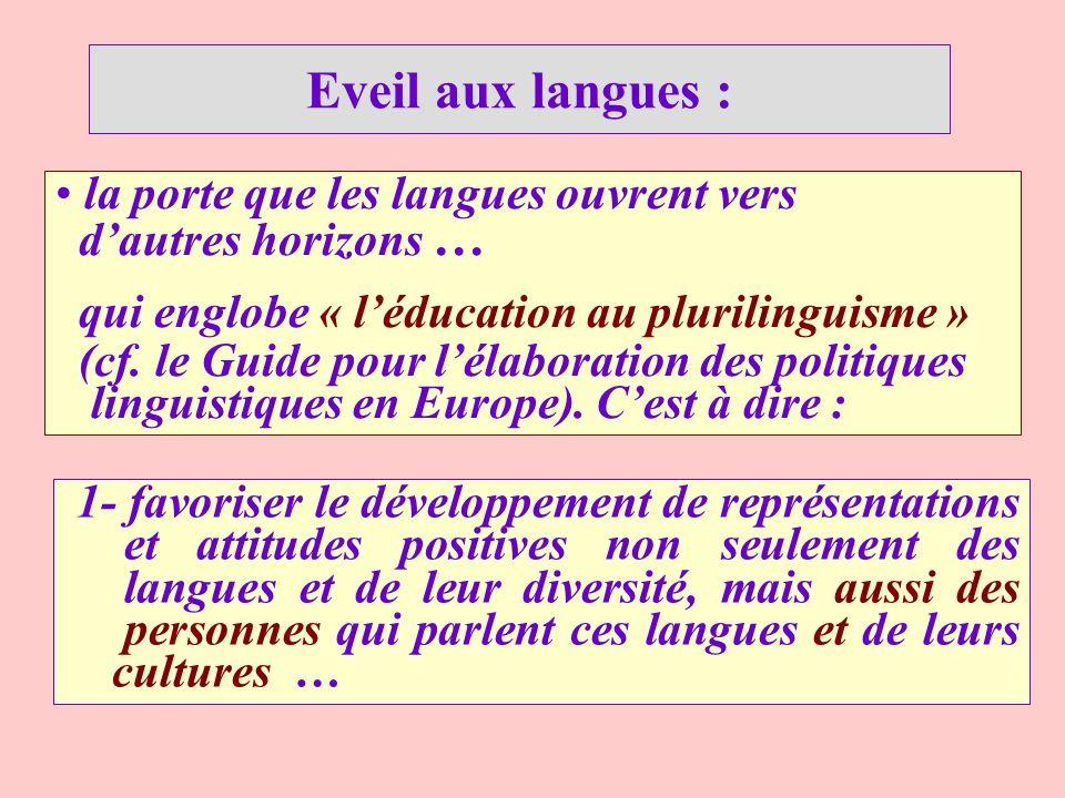 Eveil aux langues : la porte que les langues ouvrent vers d'autres horizons … qui englobe « l'éducation au plurilinguisme »