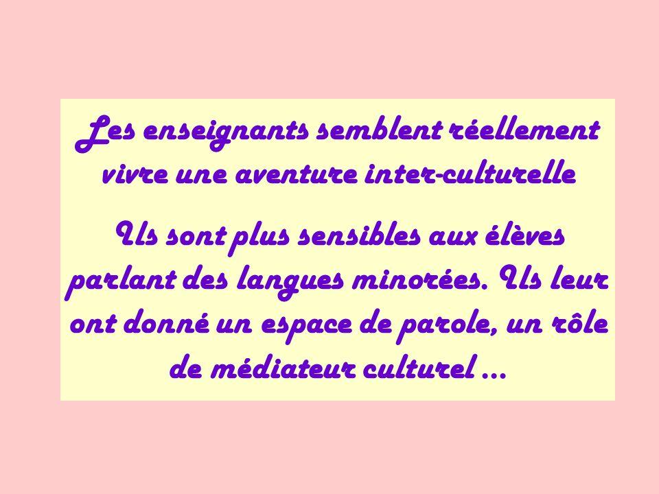 Les enseignants semblent réellement vivre une aventure inter-culturelle