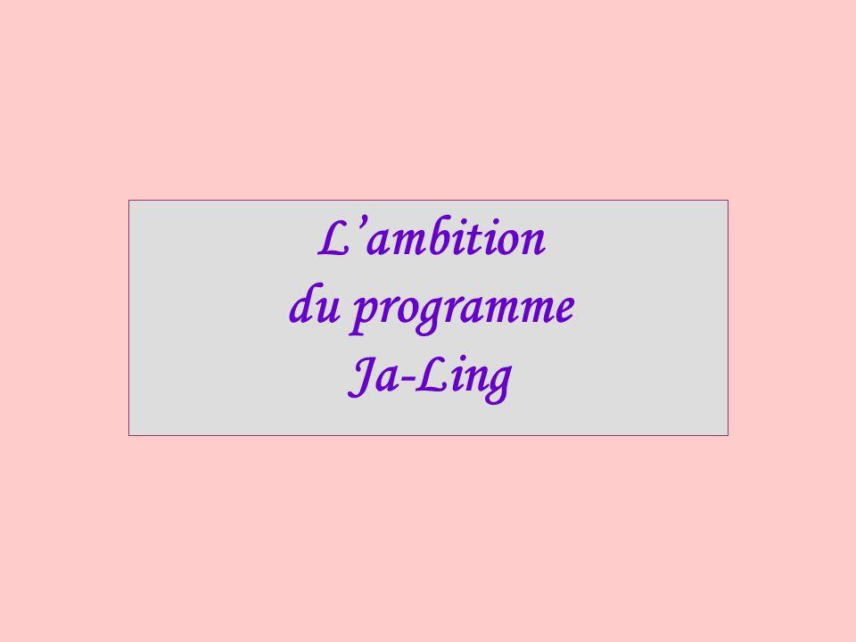 L'ambition du programme Ja-Ling