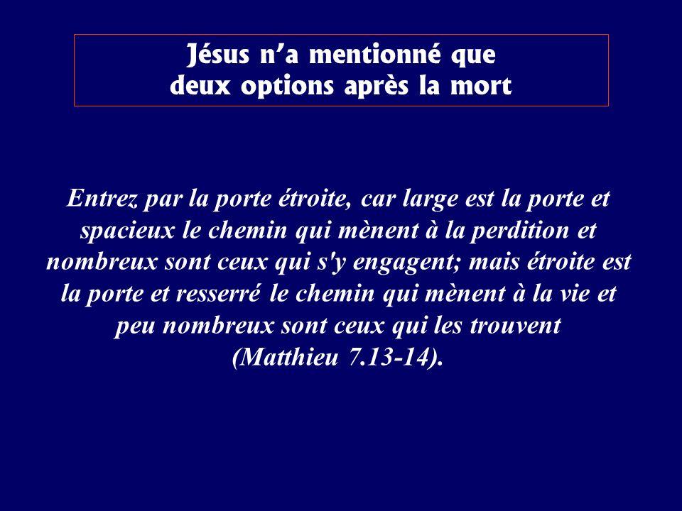 Jésus n'a mentionné que deux options après la mort