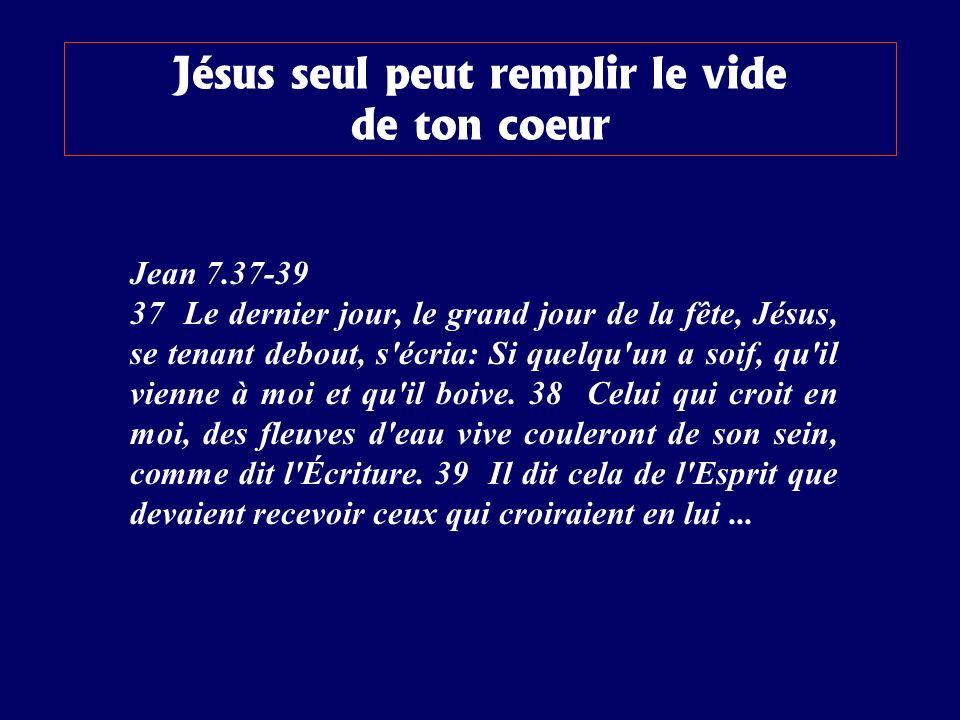 Jésus seul peut remplir le vide de ton coeur